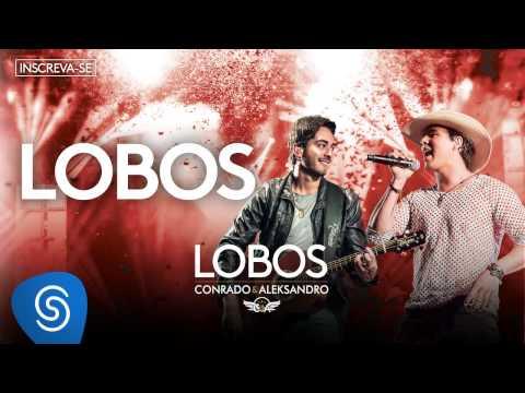 Conrado E Aleksandro - Lobos (Álbum Lobos) [Áudio Oficial]