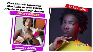 Ebony Reigns - First Ghanaian female artist to win Artiste of the Year at the VGMA