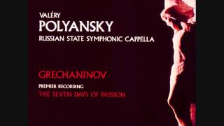 6. Now the Powers of Heaven - Grechaninov (Zlatopolsky, oktavist)