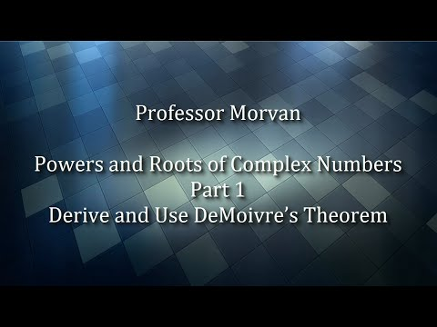 Math 142, 8.4 Part 1, Derive and Use DeMoivre's Theorem