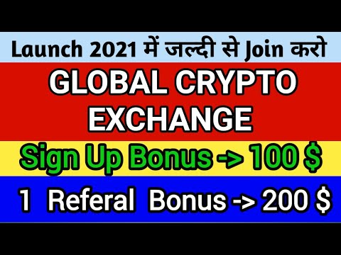 100 $ for Sign Up   200 $ Per Referral   Global Crypto Trading Exchange   Launch March 2021