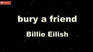 Bille Eilish - Bury a Friend [ Karaoke + Lyric ]