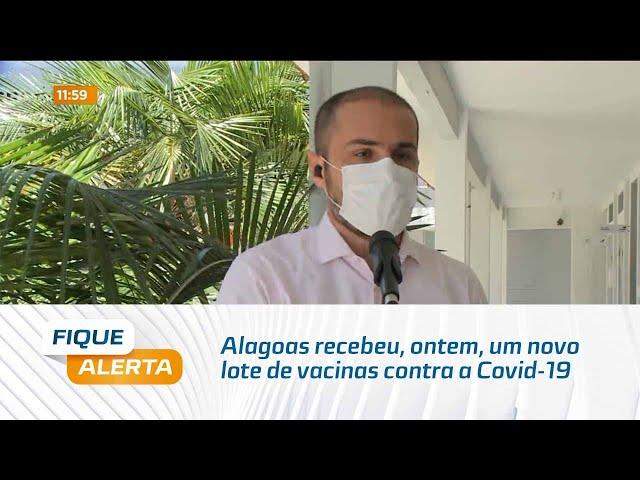 Alagoas recebeu, ontem, um novo lote de vacinas contra a Covid-19