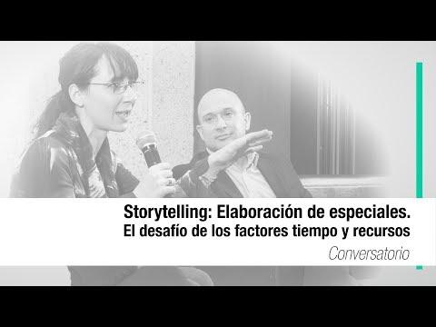 Storytelling: Elaboración de especiales. El desafío de los factores tiempo y recursos