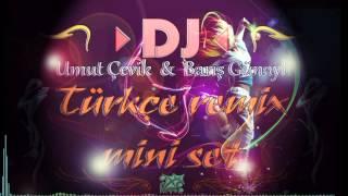 Türkçe Pop Remix Mini Set 2015 - Dj Umut çevik & Barış Günaylı♫