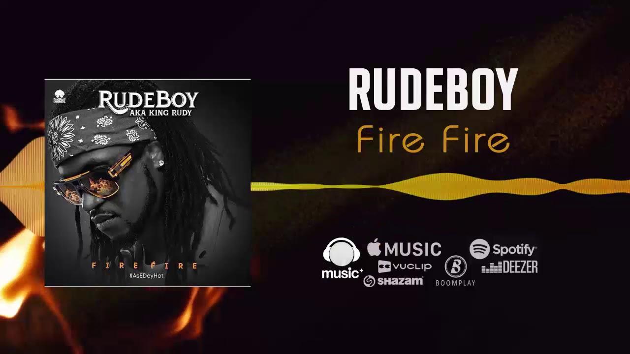 rudeboy fire fire