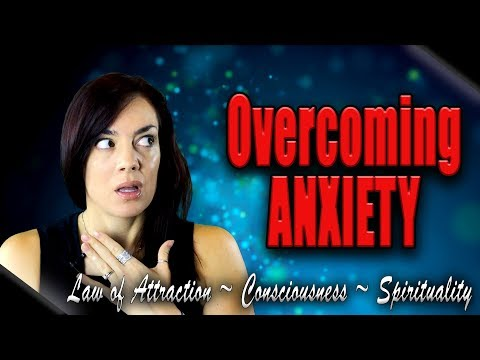 Overcome ANXIETY With the Law of Attraction