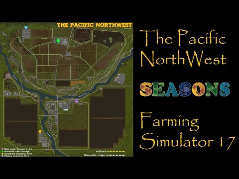 Farming Simulator 17 - Map First Impression - The Pacific Northwest