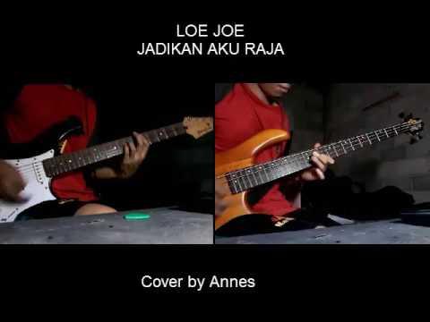 Loe Joe Jadikan Aku Raja Guitar Cover