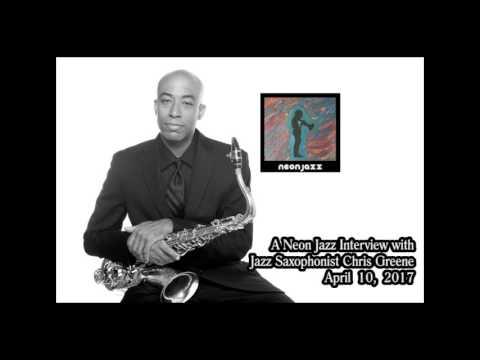 A Neon Jazz Interview with Jazz Saxophonist Chris Greene