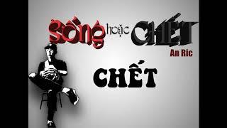 Rap Việt - Sống Hoặc Chết ( An Ric ) - Underground VN