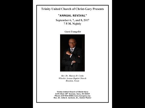 Trinity United Church of Christ Gary -Annual Revival - Day Three 9/08/2017