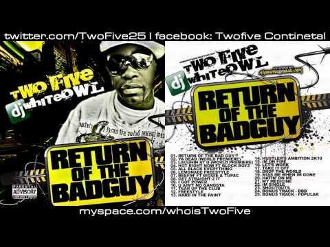 Two Five - B.M.F Freestyle [ NEW SPTEMBER 2010 : Return Of The Badguy Mixtape ]