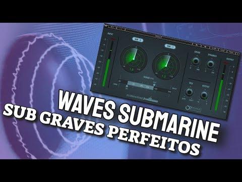 Sub Graves Limpos e Perfeitos com o Waves Submarine