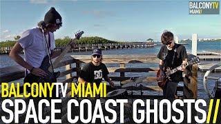 SPACE COAST GHOSTS - HOLA MAMI (BalconyTV)