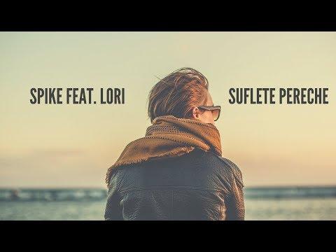 Spike feat. Lori - Suflete pereche