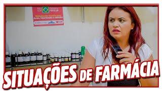 SITUAÇÕES DE FARMÁCIA