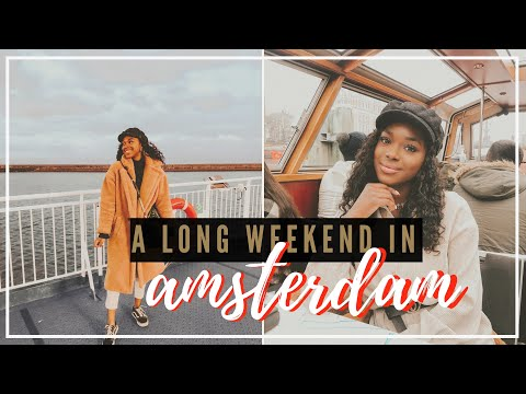 A LONG WEEKEND IN AMSTERDAM 🇳🇱 | WHAT TO DO IN AMSTERDAM