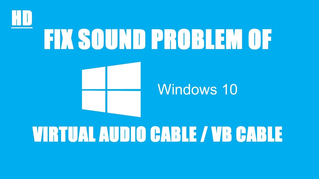 How To Fix Sound Problem After Installing Virtual Audio Cable On Low Noise Line Driver Windows 10 Updated