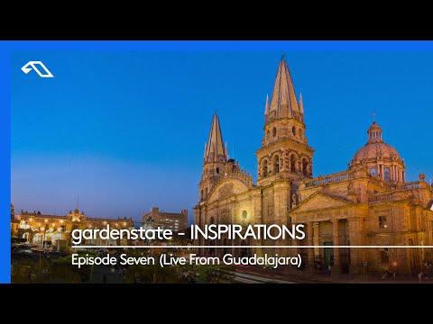 gardenstate - INSPIRATIONS, Episode Seven (Live From Guadalajara)