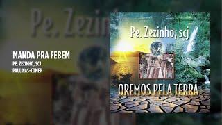 Padre Zezinho Scj Manda pra FEBEM - Playback.mp3