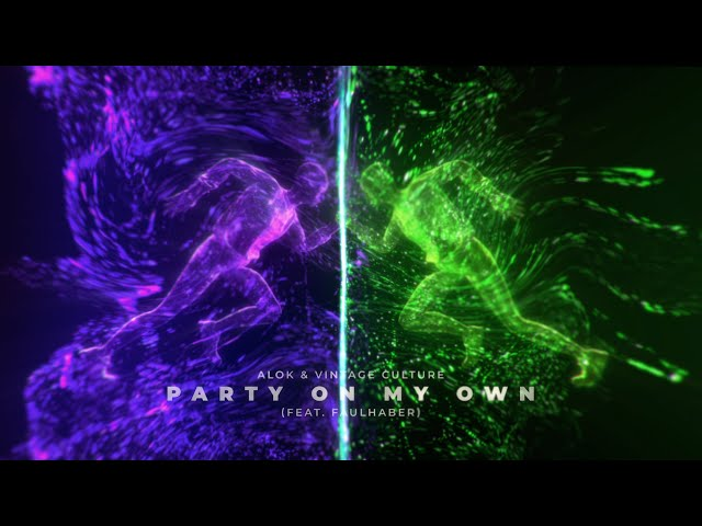 Alok & Vintage Culture - Party On My Own (Feat. FAULHABER) [Official Video]