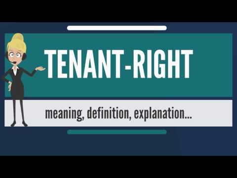 What is TENANT-RIGHT? What does TENANT-RIGHT mean? TENANT-RIGHT meaning & explanation