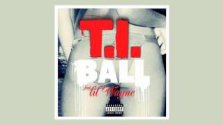 "T.I. - ""Ball"" ft. Lil Wayne (Explicit)"