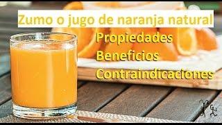 Zumo de naranja beneficios, propiedades efectos negativos septiembre 2016
