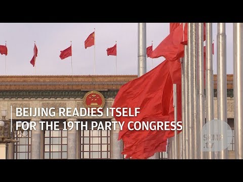 Beijing readies itself for the 19th Party Congress