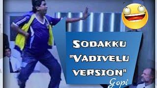 Sodakku mela sodakku song - Legend Vadivelu version / Gopi creations / Tharaya thoda da