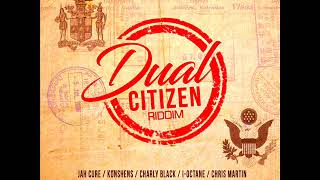 Dual Citizen Riddim Mix (Full) Feat. Jah Cure, Christopher Martin, Konshens, (Dec. 2018)