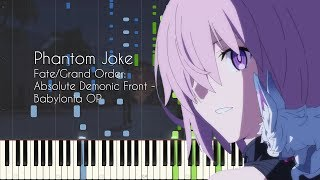 Phantom Joke - Fate/Grand Order: Absolute Demonic Front Babylonia OP - Piano Arrangement [Synthesia]