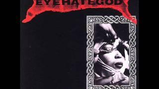 Eyehategod - My Name Is God (I Hate You)