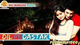Dil Pe Dastak | Singer : Diamond | Love Song 2016 | Moxx Music Company | Raj Mahajan