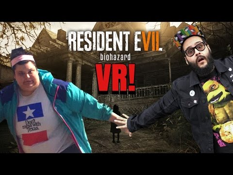 SCARY GAMES FUNNY PEOPLE - RE7 VR Playthrough! (1 of 2)