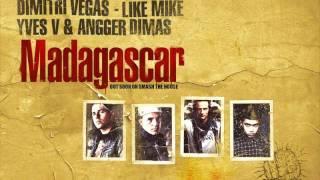 Dimitri Vegas, Like Mike, Yves V & Angger Dimas - Madagascar