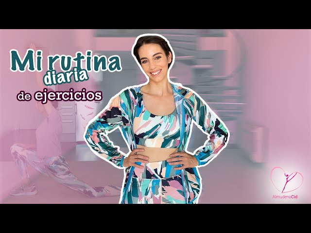 Mi rutina diaria de ejercicios- Almudena Cid
