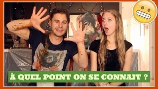 À QUEL POINT ON SE CONNAIT? (avec GirlyAddict) | PL Cloutier