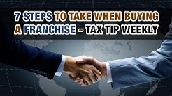 7 Steps to take when buying a franchise - Tax Tip Weekly