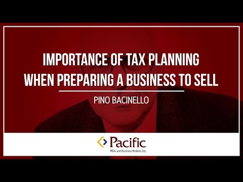 Importance of Tax Planning when Selling or Preparing a Business to Sell
