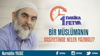 Bir Müslümanın Vasiyetinde Neler Yazmalı Birfetva Nureddin YILDIZ