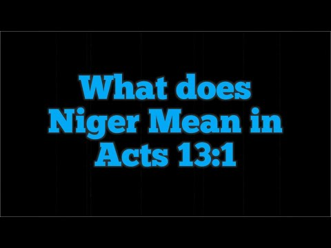 What Does Niger Mean In Acts 13:1