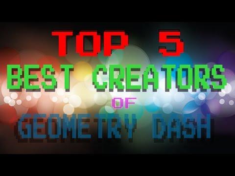 TOP 5 BEST CREATORS IN GEOMETRY DASH 2.0