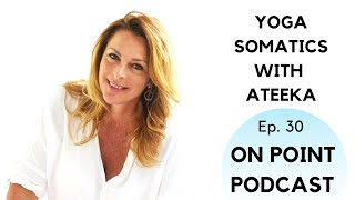 On Point Podcast: Ep. #36 Ateeka on Yoga and Life
