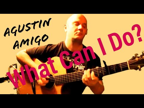 """Agustín Amigó - """"What Can I Do?"""" (The Corrs) - Solo Acoustic Guitar"""