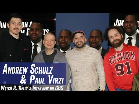 Andrew Schulz & Paul Virzi Watch R. Kelly's Interview On CBS - Jim Norton & Sam Roberts