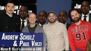 Andrew Schulz & Paul Virzi Watch R. Kelly's Interview On CBS - Jim Norton & Sam Roberts