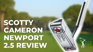 Scotty Cameron Newport 2.5 Review
