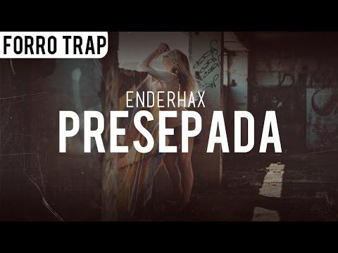 Enderhax - Presepada Forró Trap